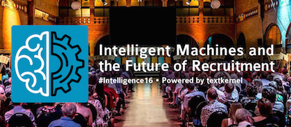 Textkernel conference: Intelligent machines and the Future of Recruitment